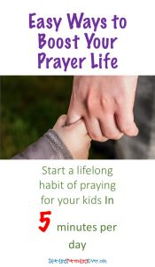 Wish you spent more time praying for your kids? Check out these easy tips for boosting your prayer life.