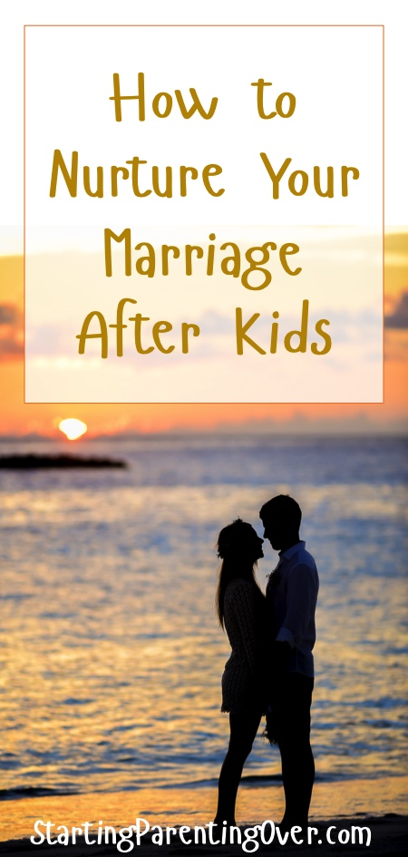 Marriage after kids may look nothing like you'd imagined. Figure out now how to nurture that relationship and make it more important than any other.